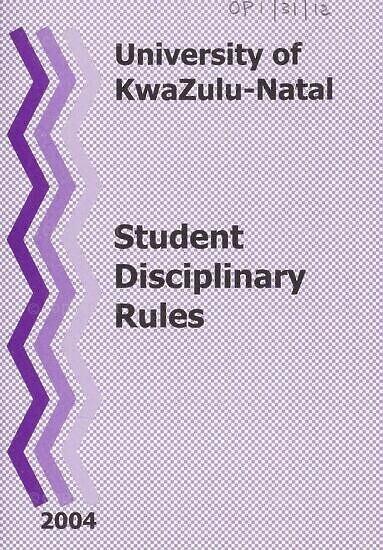 University of KwaZulu-Natal Student Disciplinary Rules Handbook 2004