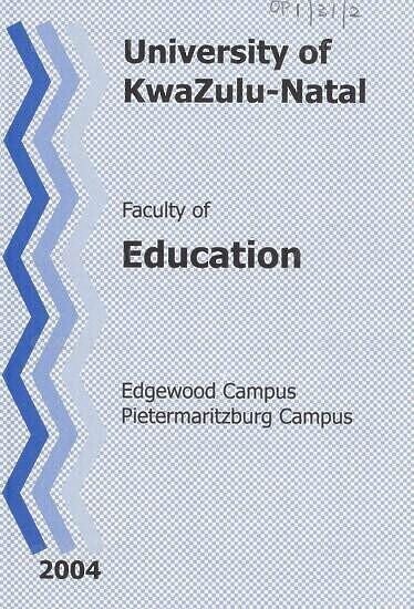 University of KwaZulu-Natal, Faculty of Education Handbook 2004